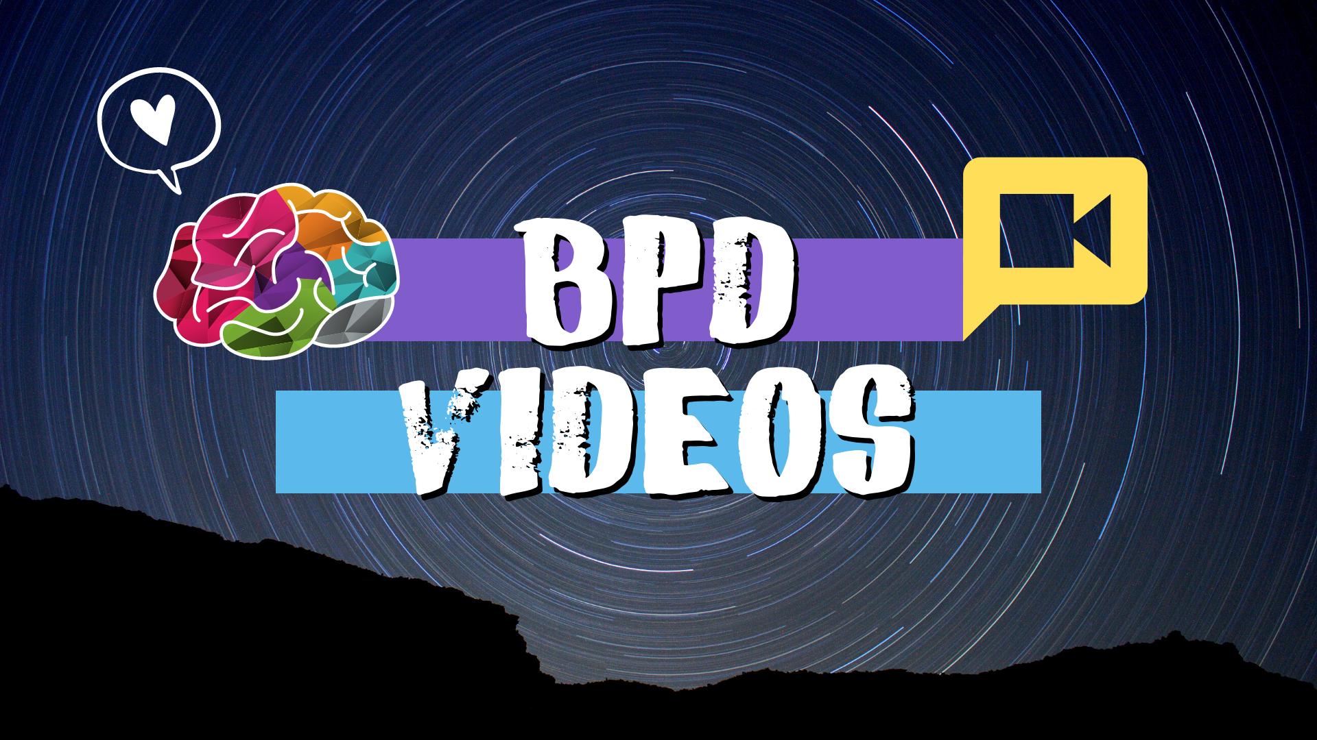 BPD videos